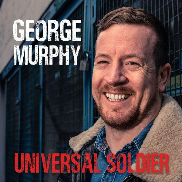 George Murphy - Universal Soldier