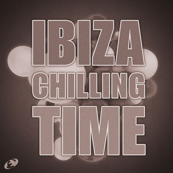 Various Artists - Ibiza Chilling Time, Vol.10