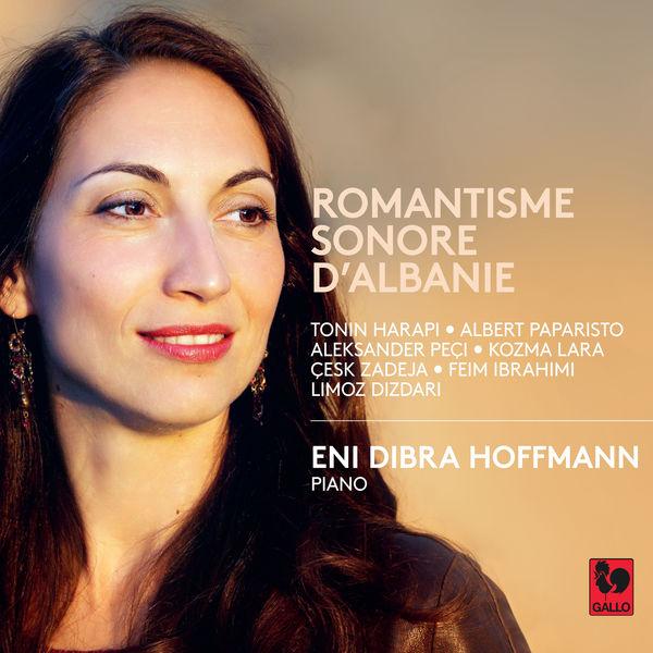 Eni Dibra Hoffmann|Romantisme sonore d'Albanie
