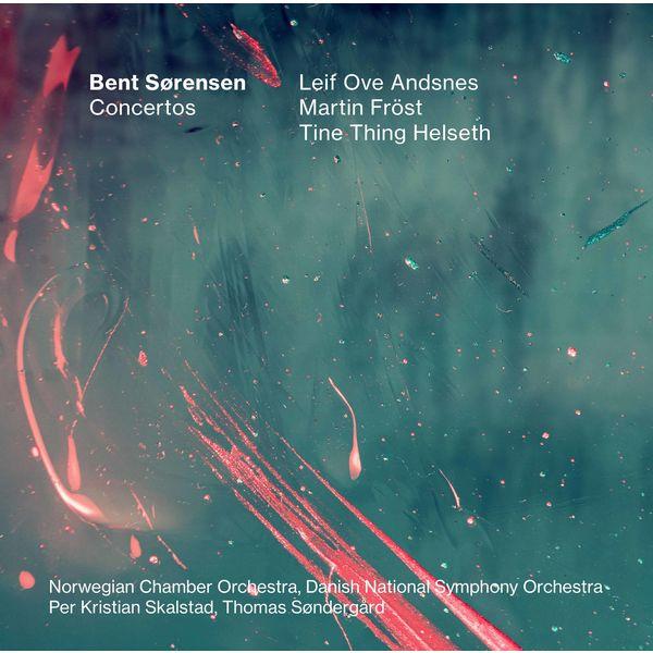Leif Ove Andsnes - Bent Sørensen: Concertos