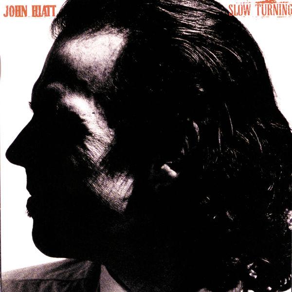 John Hiatt - Slow Turning