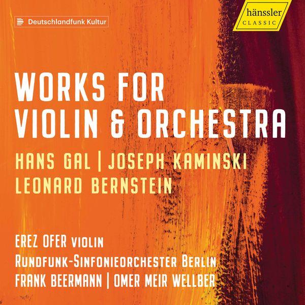 Erez Ofer - Gál, Kaminski & Bernstein: Violin Concertos