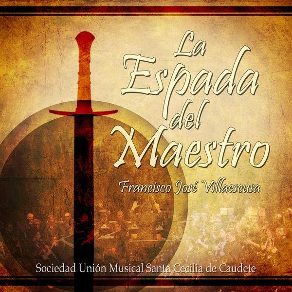 Francisco José Villaescusa - La Espada del Maestro