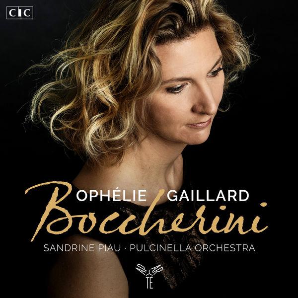 Ophélie Gaillard - Boccherini : Cello Concertos, Stabat Mater & Quintet