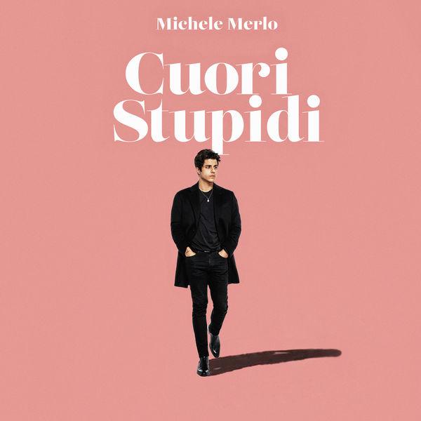 Michele Merlo - Cuori Stupidi
