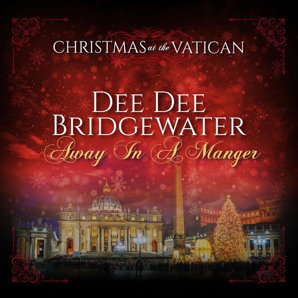 Dee Dee Bridgewater - Away in a Manger (Christmas at The Vatican)