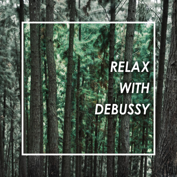 Claude Debussy - Relax with Debussy