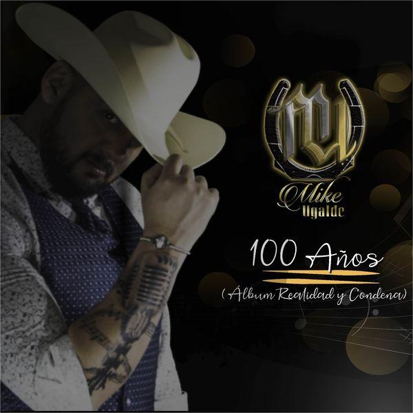 Mike Ugalde - Cien Años