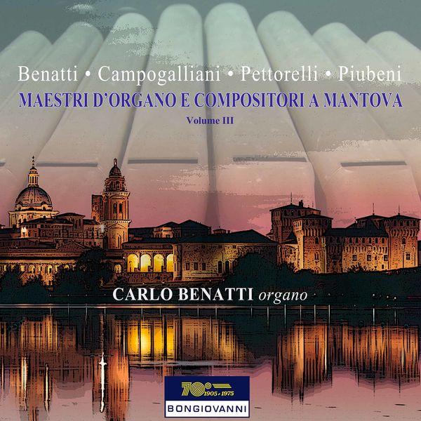 Carlo Benatti - Maestri d'organo e compositori a Mantova , Vol. 3