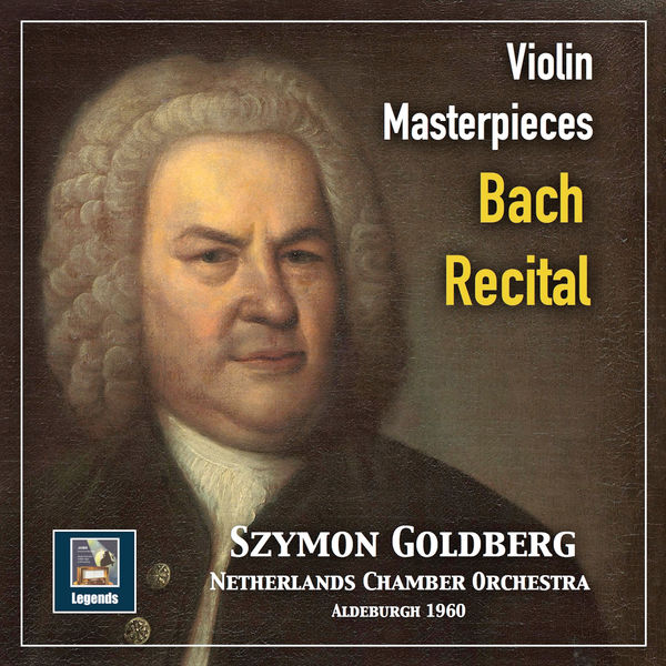 Szymon Goldberg - Violin Masterpieces: Szymon Goldberg — A Bach Recital (2019 Remaster)