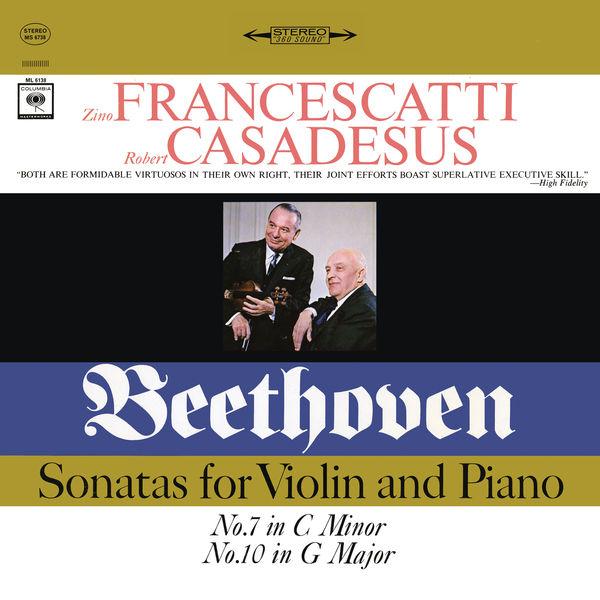 Zino Francescatti - Beethoven: Violin Sonatas Nos. 7 & 10 (Remastered)