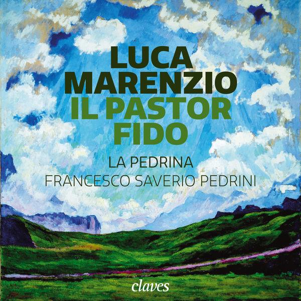 Francesco Saverio Pedrini - Luca Marenzio :  Il pastor fido (Madrigals)