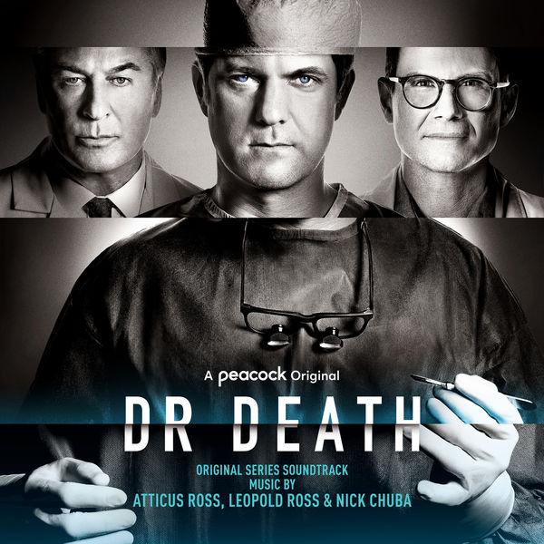 Atticus Ross|Dr. Death (Original Series Soundtrack)