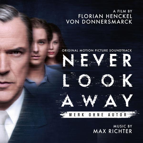Max Richter - Never Look Away