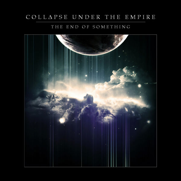 Collapse Under The Empire - The End of Something