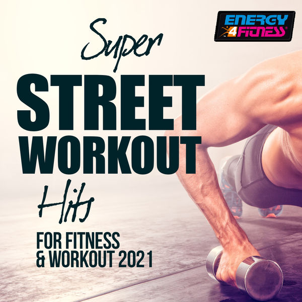 Various Artists - Super Street Workout Hits For Fitness & Workout 2021 128 Bpm