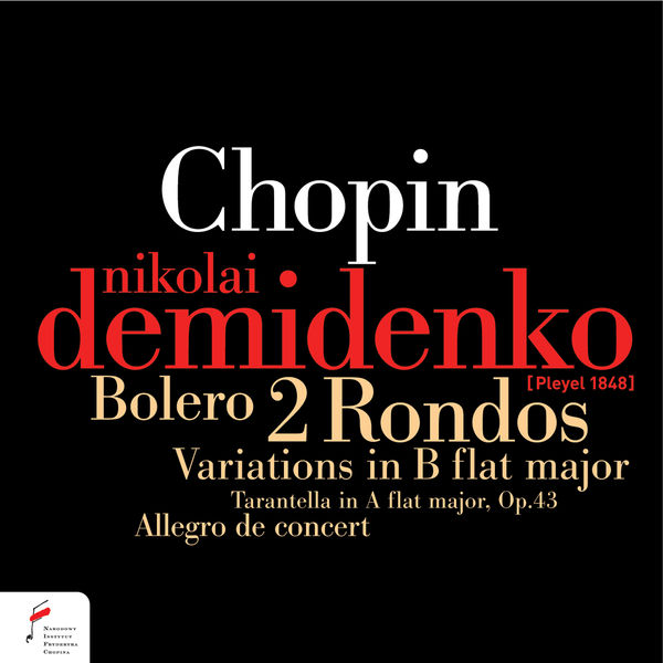 Nikolaï Demidenko - Chopin: Bolero, 2 Rondos, Variations in B-Flat Major, Allegro de concert, Tarantella in A-Flat Major, Op.43