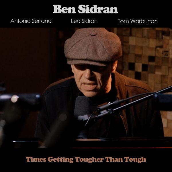 Ben Sidran - Time Getting Tougher Than Tough