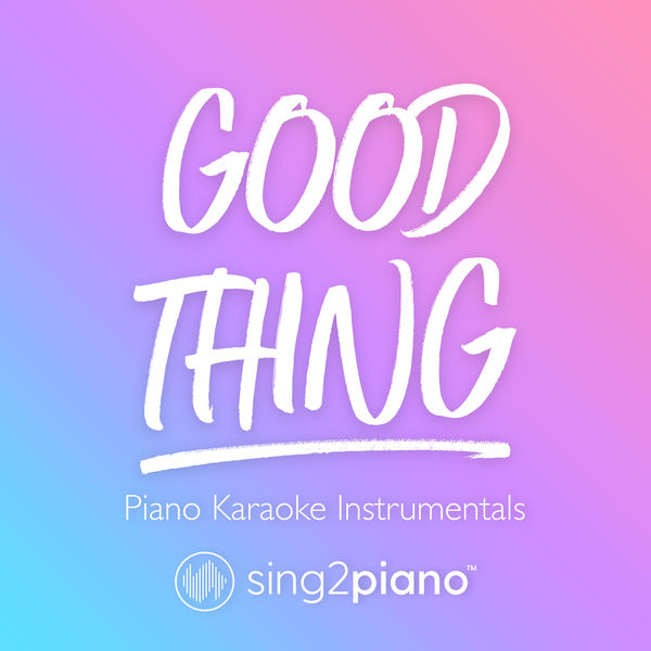 Sing2Piano - Good Thing