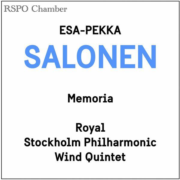 Royal Stockholm Philharmonic Wind Quintet - Esa-Pekka Salonen: Memoria