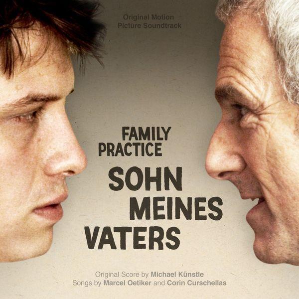 Michael Künstle - Sohn meine Vaters - Family Practice (Original Motion Picture Soundtrack)