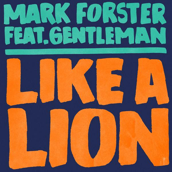 Mark Forster - Like a Lion