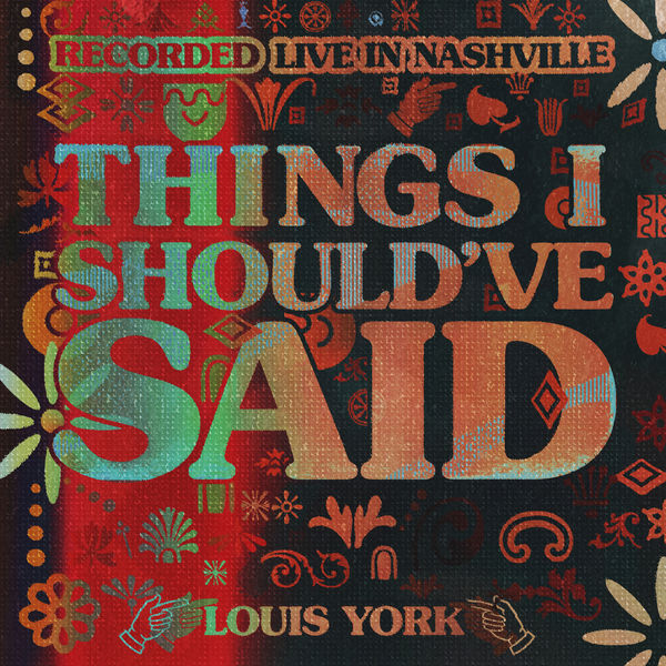 Louis York - Things I Should've Said (Live! in Nashville)