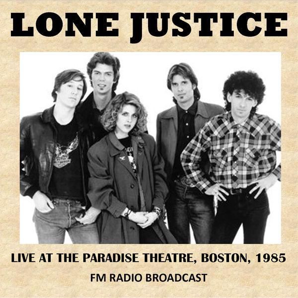 Lone Justice Live at the Paradise Theatre, Boston, 1985 (Fm Radio Broadcast) (Live)
