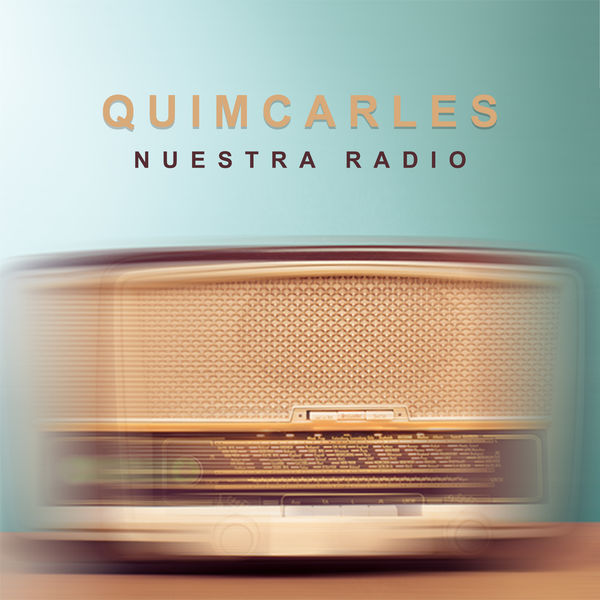 QUIM CARLES - Nuestra Radio