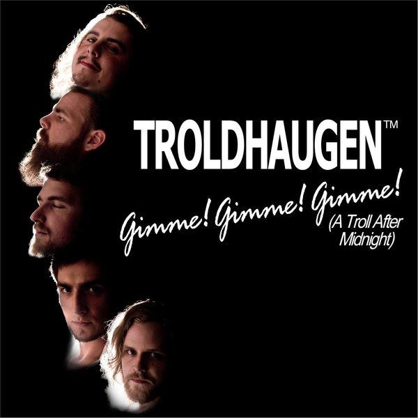 Troldhaugen - Gimme! Gimme! Gimme! (A Troll After Midnight)