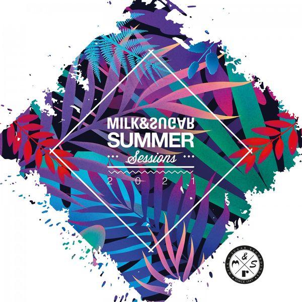 Milk & Sugar Milk & Sugar Summer Sessions 2021