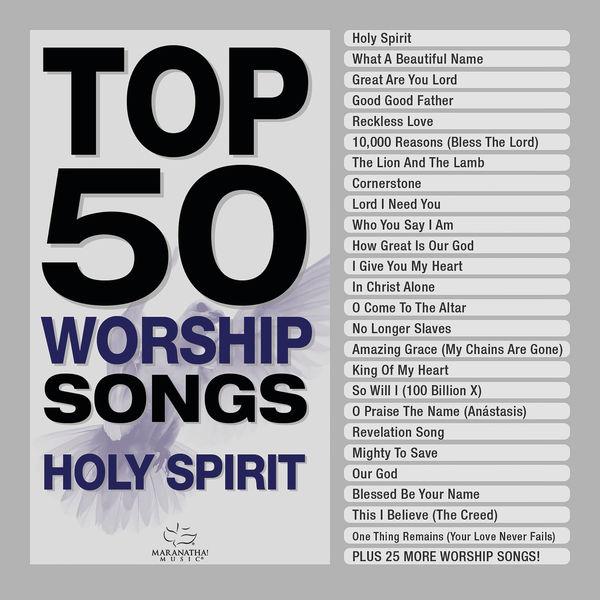 Top 50 Worship Songs - Holy Spirit | Maranatha! Music to stream in