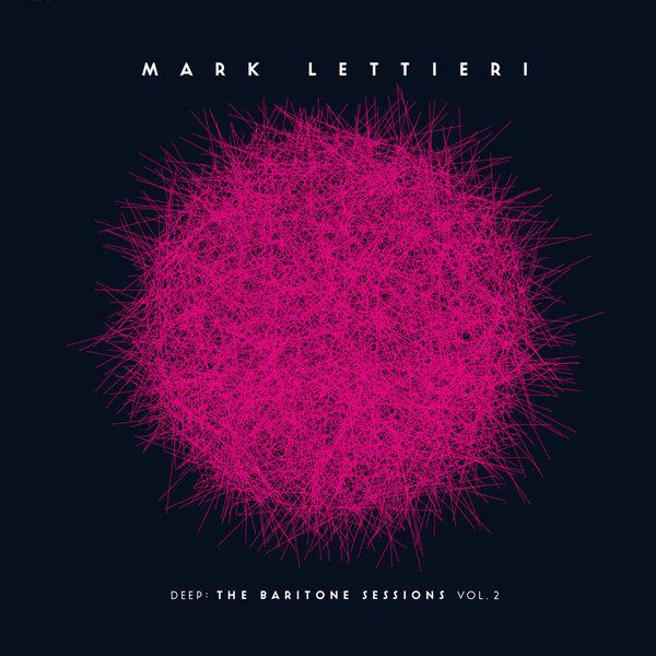 Mark Lettieri - Deep: The Baritone Sessions, Vol. 2
