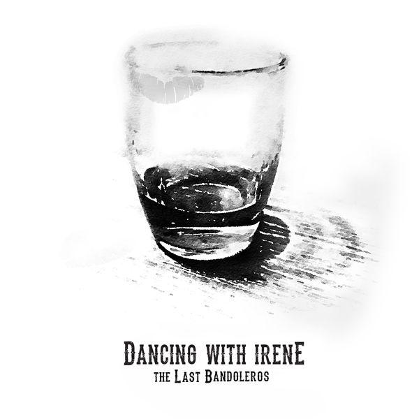 The Last Bandoleros - Dancing With Irene