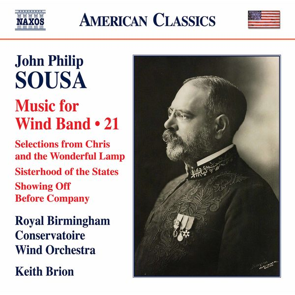 Royal Birmingham Conservatoire Wind Orchestra Sousa: Music for Wind Band, Vol. 21