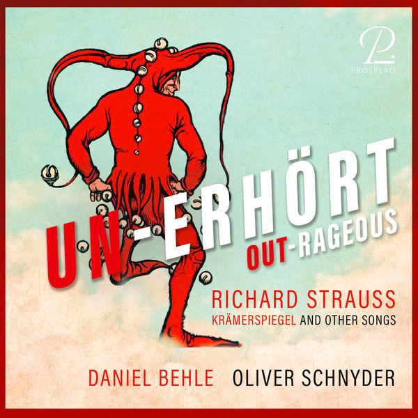 Daniel Behle - Unerhört - Outrageous. Krämerspiegel And Other Songs