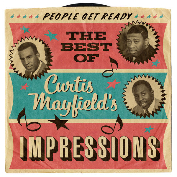 The Impressions|People Get Ready: The Best Of Curtis Mayfield's Impressions