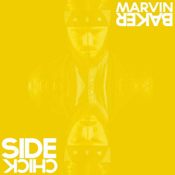 Marvin Baker - Sidechick