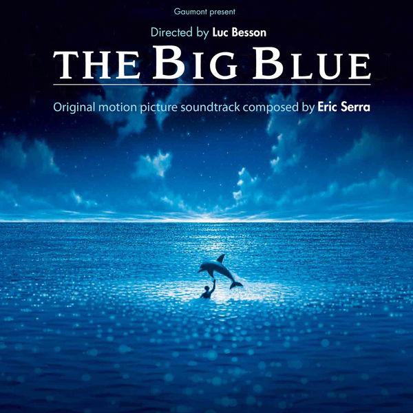 Eric Serra The Big Blue (Original Motion Picture Soundtrack)
