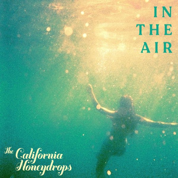 The California Honeydrops - In The Air