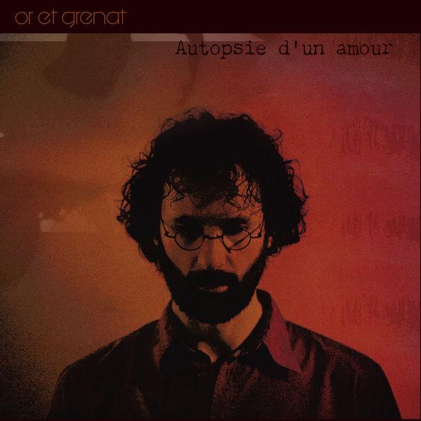 Or et grenat - Autopsie d'un amour