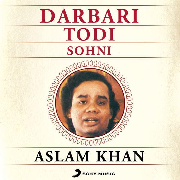 Ustad Aslam Khan - Raag Darbari Todi Sohni