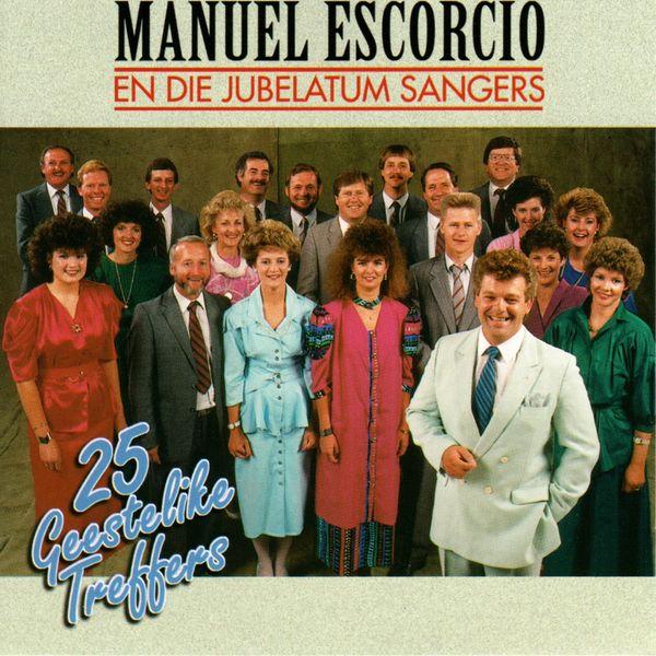 Manuel Escorcio En Die Jubelatum Sangers - 25 Geestelike Treffers