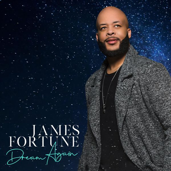 James Fortune - Dream Again