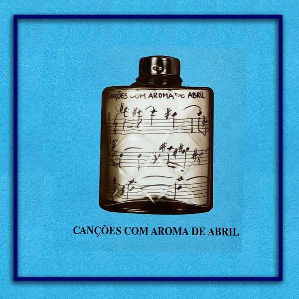 Various Artists - Canções Com Aroma de Abril