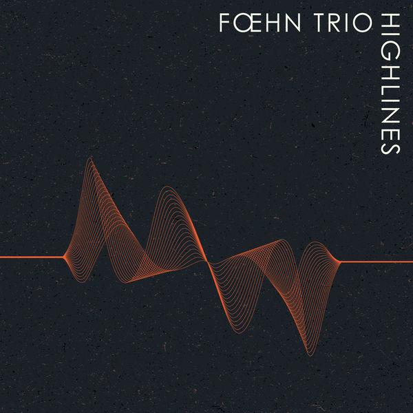 Foehn Trio - Highlines