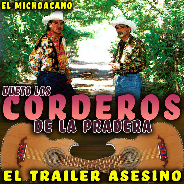 Dueto Los Corderos De La Pradera - El Trailer Asesino
