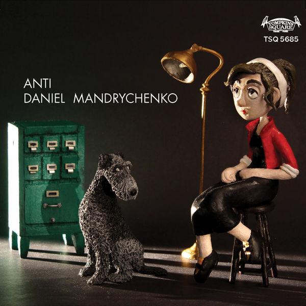 Daniel Mandrychenko - Anti