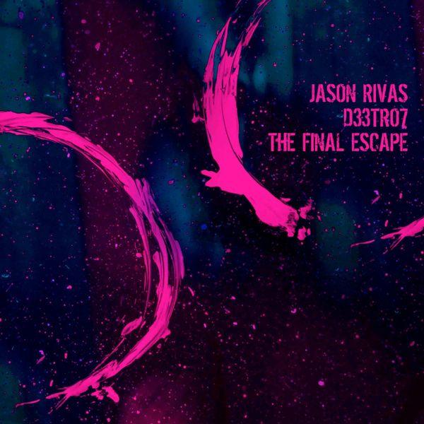 Jason Rivas - The Final Escape