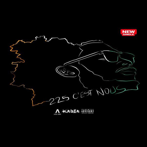 Kadja - 225 c'est nous